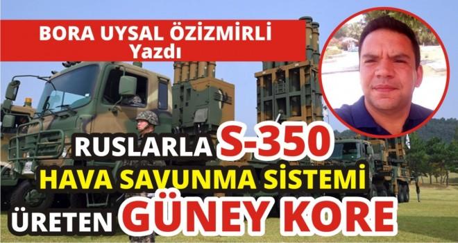 RUSYA İLE ORTAK S-350 ÜRETEN GÜNEY KORE
